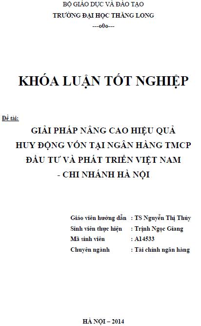 Giải pháp nâng cao hiệu quả huy động vốn tại Ngân hàng TMCP Đầu tư và Phát triển Việt Nam Chi nhánh Hà Nội