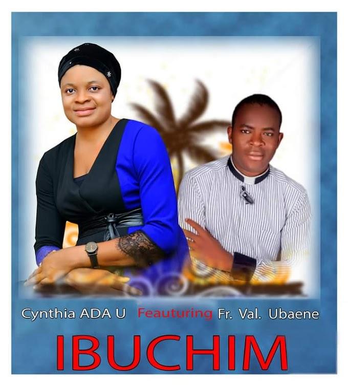 [Music] Cynthia Ada U Ft Fr. Val Ubaene - Ibuchim