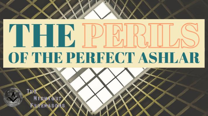 The Perils of the Perfect Ashlar