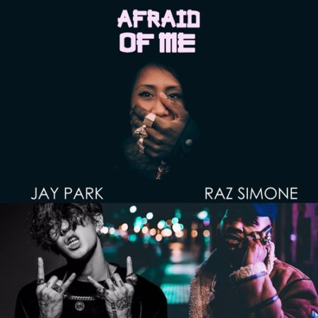 Raz Simone ft. Jay Park – Afraid Of Me