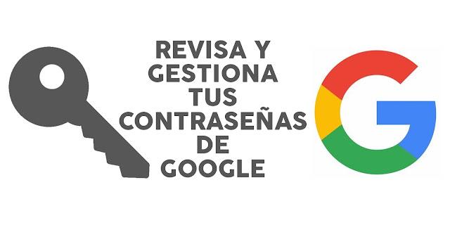 Revisa y gestiona tus claves y contraseñas grabadas en Google.