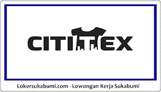 Lowongan Kerja Cititex Sukabumi Terbaru