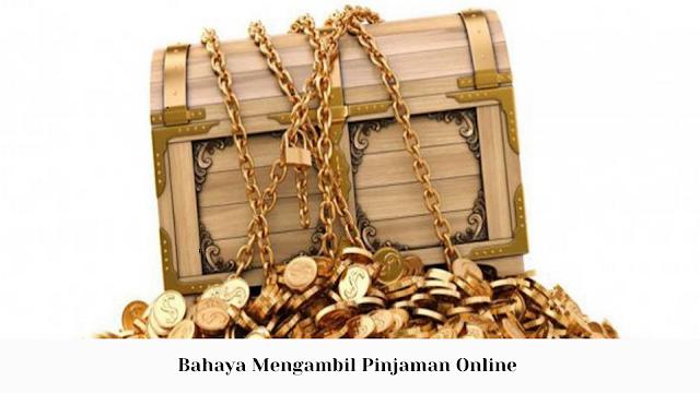 Bahaya Mengambil Pinjaman Online
