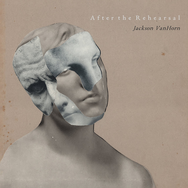 STREAM: Jackson VanHorn - After The Rehearsal
