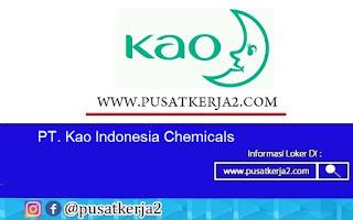 Lowongan Kerja SMA SMK D3 S1 PT Kao Indonesia Chemicals Agustus 2020