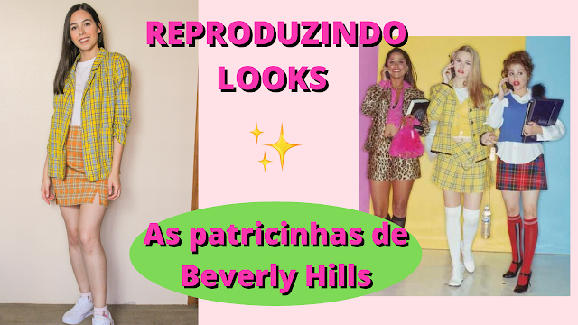 Reproduzindo looks de As Patricinhas de Beverly Hills!