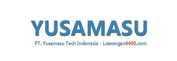 Lowongan Kerja PT. Yusamasu Tech Indonesia Jababeka