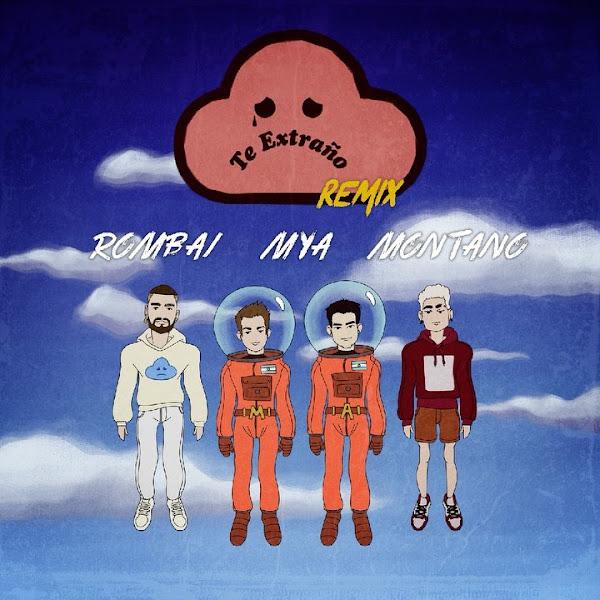 ROMBAI, MYA, MONTANO - Te extraño (Remix)