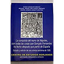 La conquista del reyno de Nápoles, con todas las cosas que Gonçalo de Fernandes ha fecho despues que partió de España. Estudio y edición de una crónica anónima de 1505