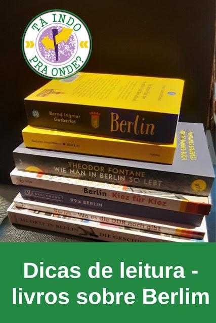 Berlim nos livros - Dicas de leitura sobre a capital alemã