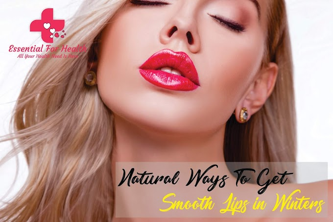 Natural Ways To Get Smooth Lips in Winters - carelyf.com