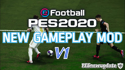 PES 2020 Gameplay Mod V1 RELEASED by PESNewupdate