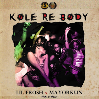 "Davido Music Worldwide and AMW recording Artiste Lil Frosh drops his first single ""Kole Re Body"" for the year 2020 featuring labelmate Mayorkun produced by Fresh."