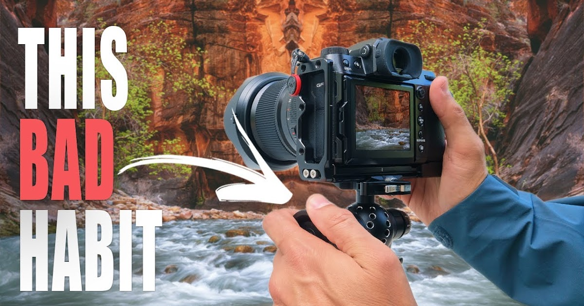 Changing These 4 Habits will Improve Your Landscape Photography!