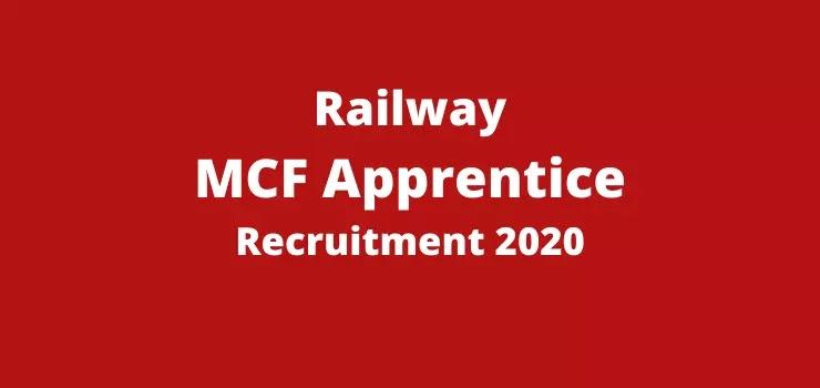 latest govt jobs, sarkari jobs 2020, government jobs 2020, sarkari naukri, sarkari exam railway mcf apprentice vacancy
