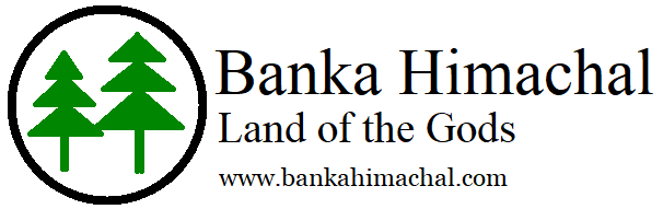 Banka Himachal | Lands of the gods