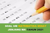 Download Soal UM Matematika Minat Jenjang MA Tahun 2021