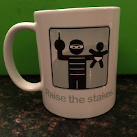 Mug that says Raise The Stakes