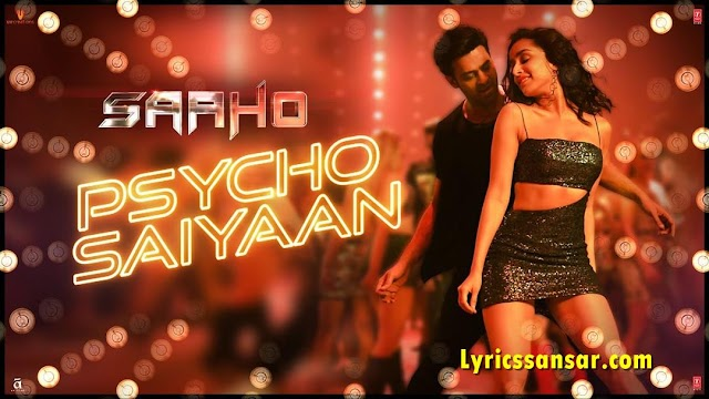 Psycho Saiyaan Lyrics - Saaho   Sachet Tandon & Dhvani Bhanushali   Prabhas & Shraddha Kapoor