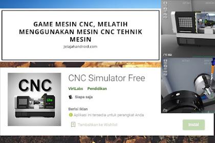 Game Mesin CNC, Melatih Menggunakan Mesin CNC Teknik Mesin