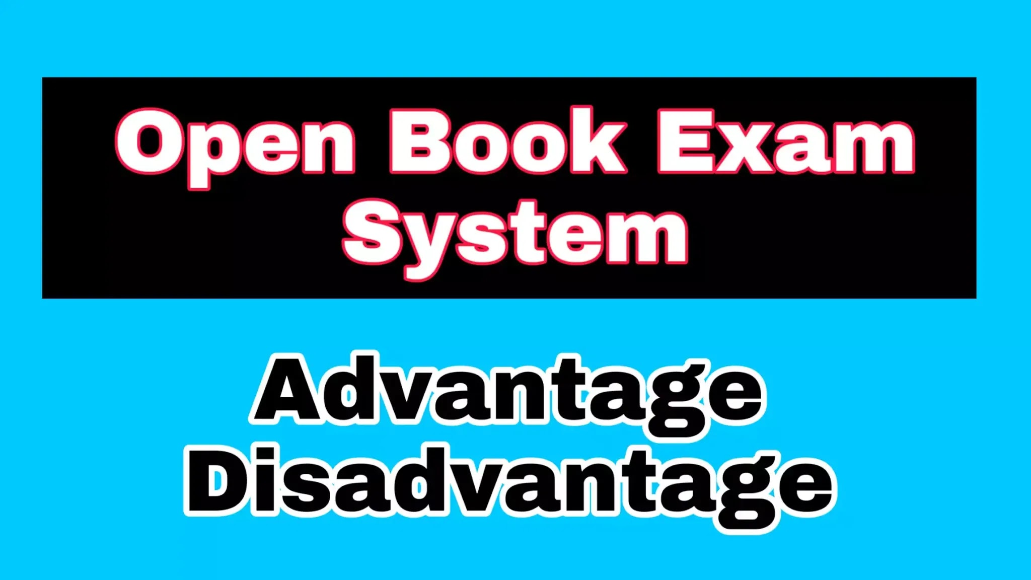 What is the Open Book Exam System, what are its benefits and side effects?