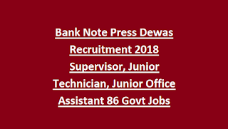 Bank Note Press Dewas Recruitment 2018 Supervisor, Junior Technician, Junior Office Assistant 86 Govt Jobs Online