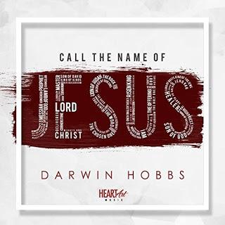 Darwin Hobbs - Call The Name Of Jesus