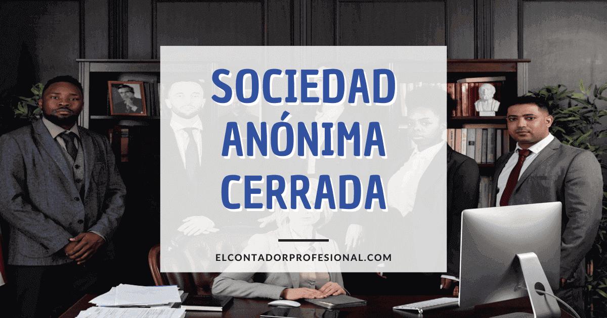 Sociedad Anónima Cerrada | S.A.C.