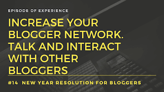 Increase your blogger's network. Talk and interact with other bloggers