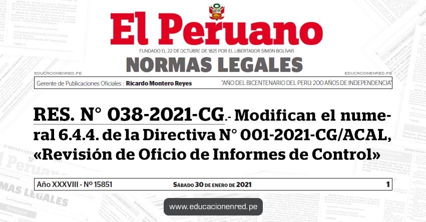 RES. N° 038-2021-CG.- Modifican el numeral 6.4.4. de la Directiva N° 001-2021-CG/ACAL, «Revisión de Oficio de Informes de Control»