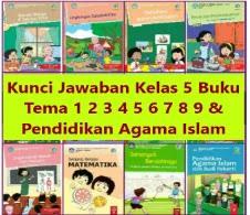 Kunci-Jawaban-Kelas-5-Buku-Tema-1-2-3-4-5-6-7-8-9-dan-Pendidikan-Agama-Islam