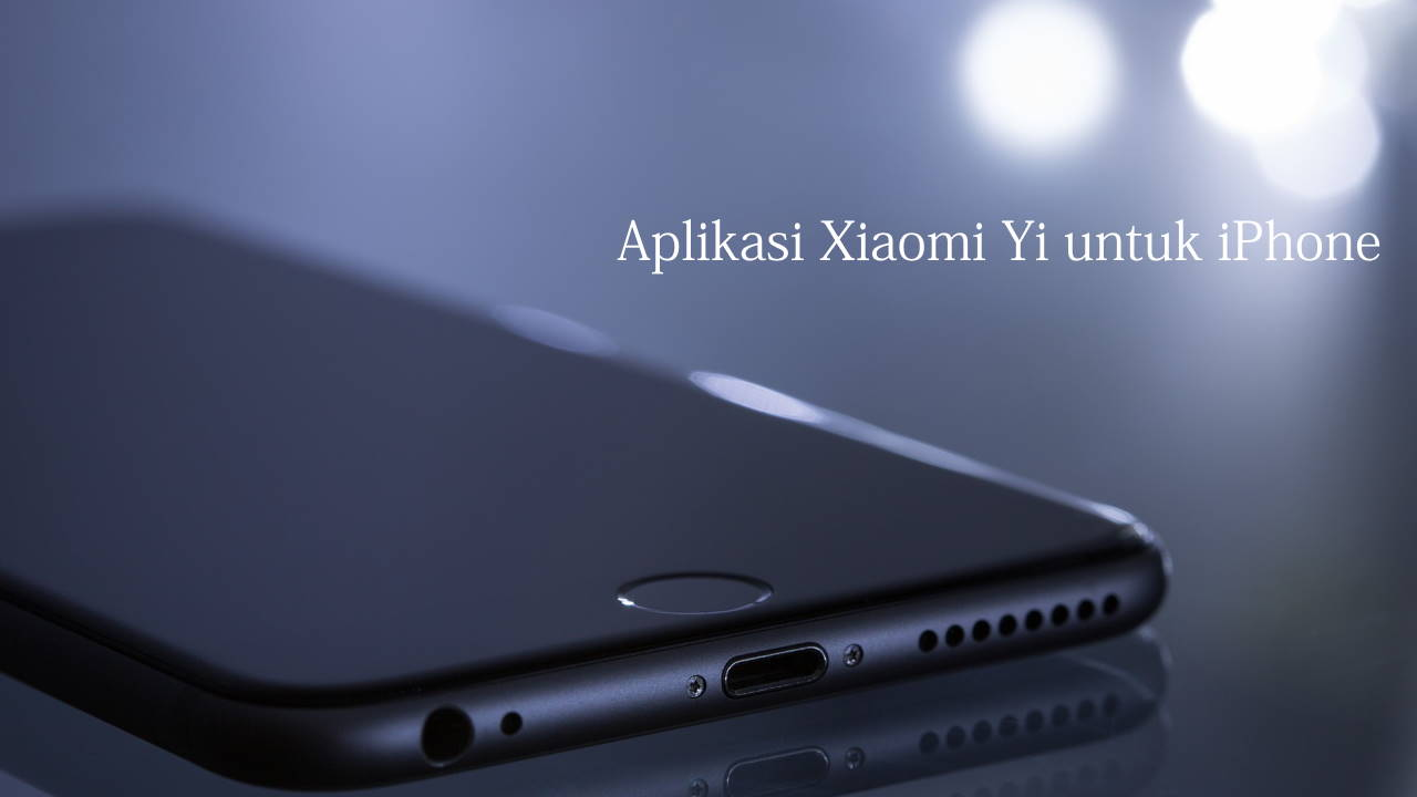 Aplikasi Xiaomi Yi untuk iPhone