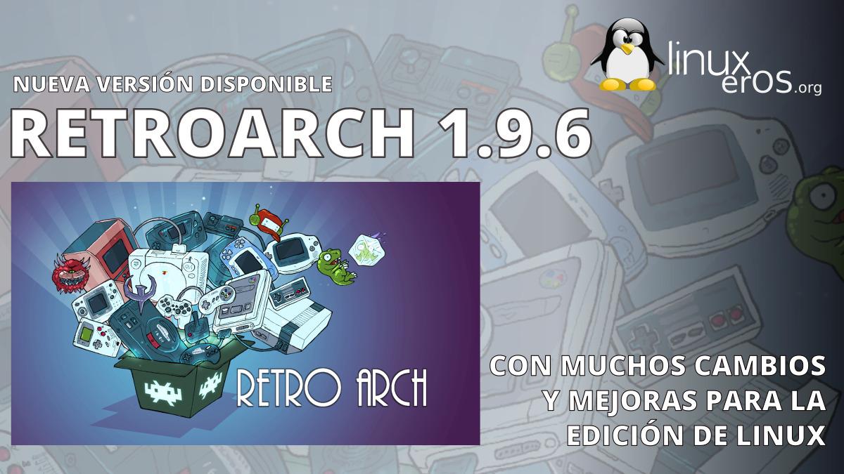 RetroArch 1.9.6, llega con muchos cambios y mejoras