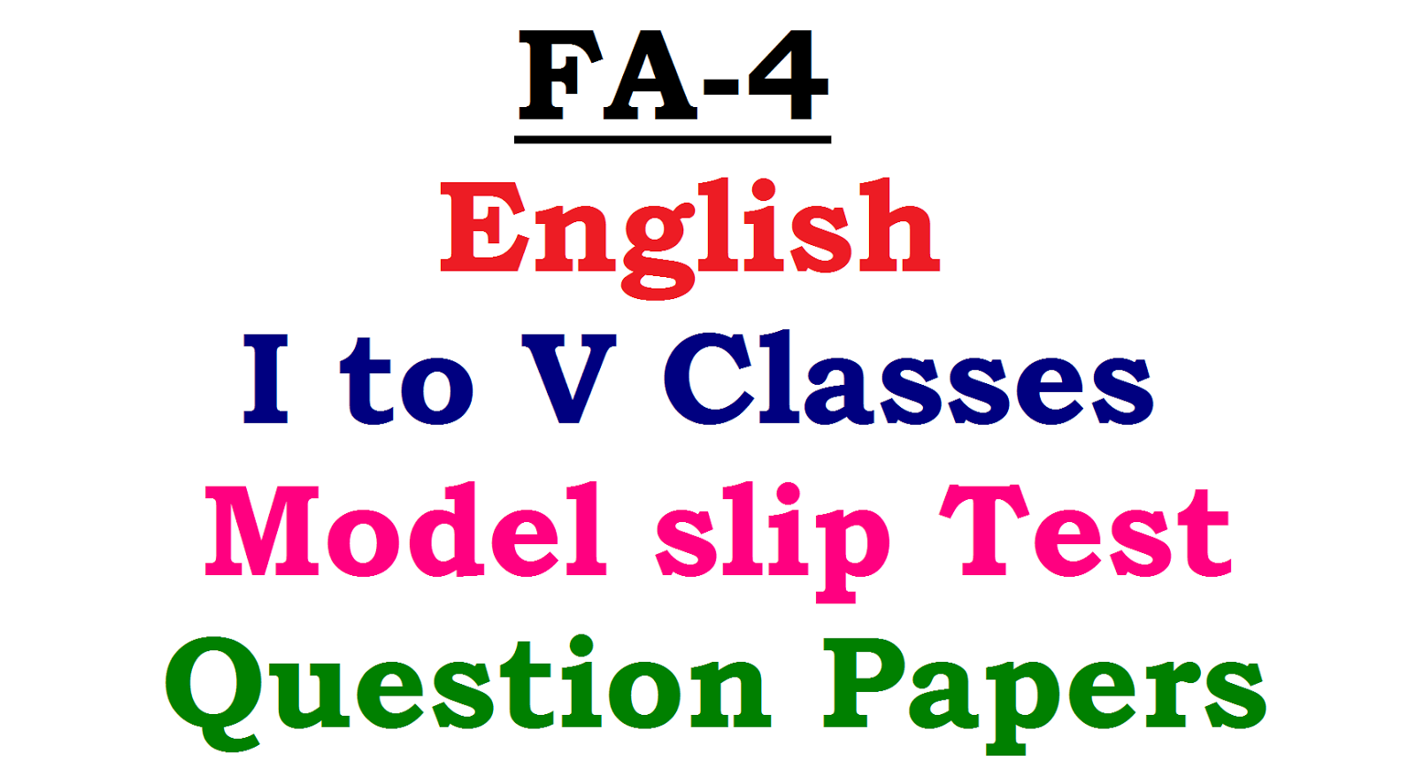 Class 1-5 English FA-4 Model Slip Test Question Papers ~ IIIT