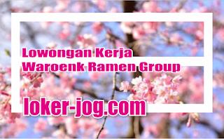 Lowongan Kerja Waroenk Ramen Group