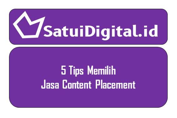 5 Tips Memilih Jasa Content Placement