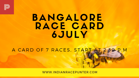 Bangalore Race Card 6 July, trackeagle, track eagle, racingpulse, racing pulse
