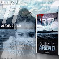 Blog PurpleRain • Roman : Le nombre 77- Alexis Arend