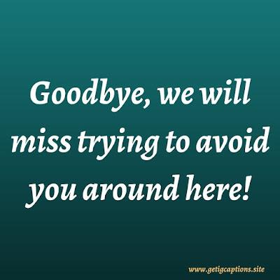 Farewell Captions,Instagram Farewell Captions,Farewell Captions For Instagram