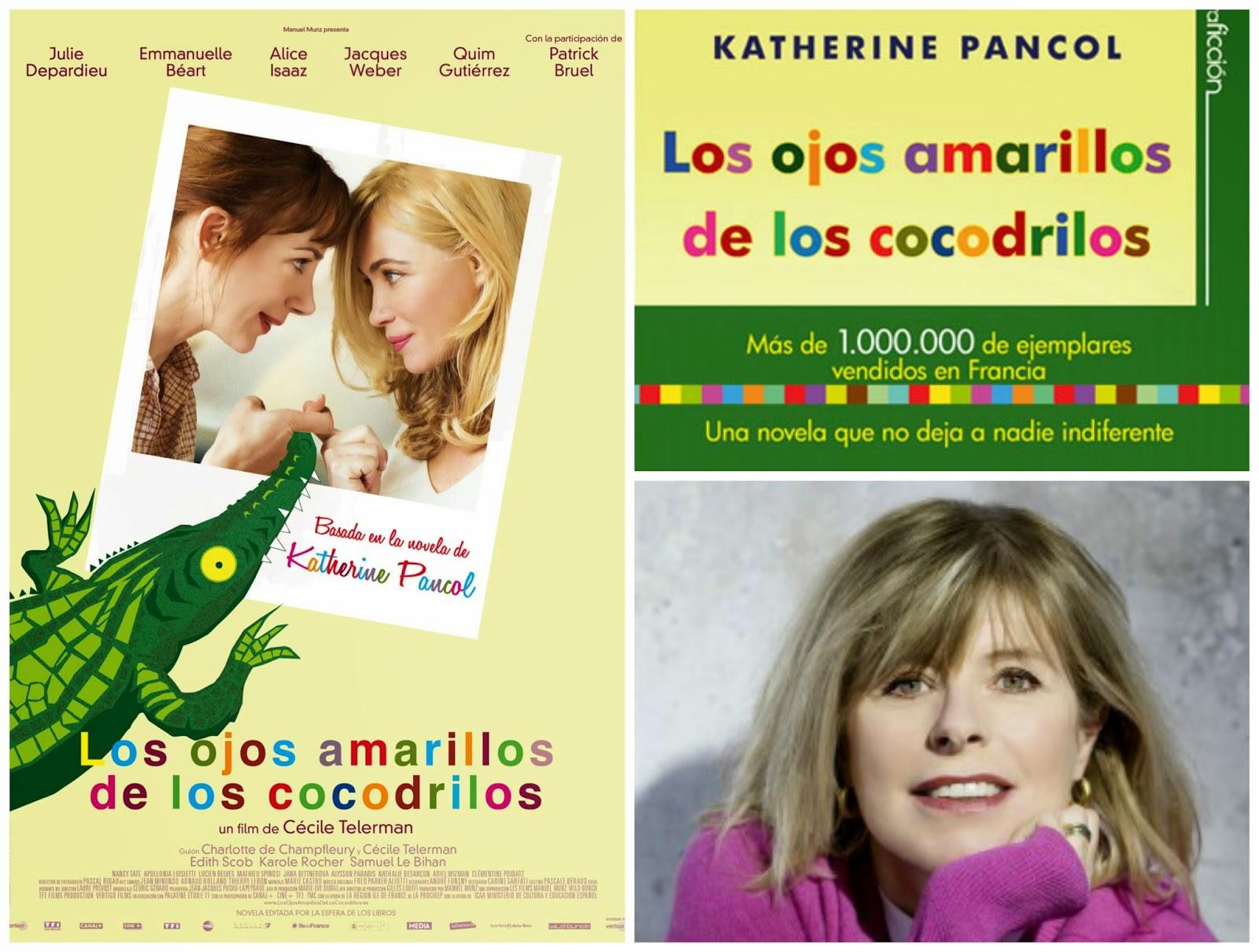 Los Ojos Amarillos De Los Cocodrilos De Katherine Pancol Se Va Al Cine Historias Susurradas