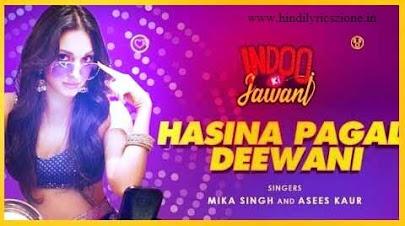 Indoo Ki Jawani - हसीना पागल दीवानी Hasina Pagal Deewani Lyrics In Hindi