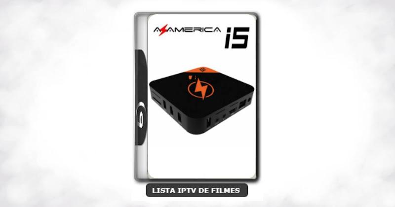 Azamerica i5 IPTV nova atualização com melhorias na estabilidade do sistema V1.28