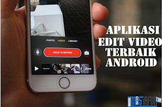 ingin jadi vlogger atau youtuber tentu membutuhkan aplikasi mengedit sebelum mempublikasian dan meng-sharenya. Nah, dengan 15 aplikasi edit video android terbaik yang sangat mudah digunakan untuk pemula sekalipun.