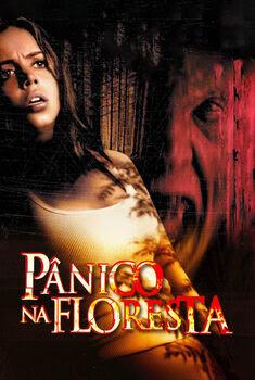 Pânico na Floresta 2003 - Dual Áudio 5.1 / Dublado BluRay 1080p FULL HD