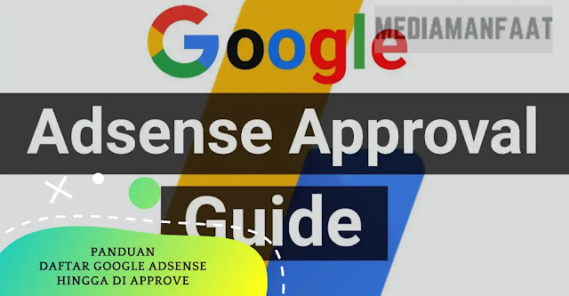 Panduan Daftar Google Adsense Hingga Di Approve