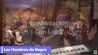 """Presentación con Letra Comparsa """"Los hombres de negro"""" de Jose Manuel Cardoso y Antonio Rivas (2014)"""