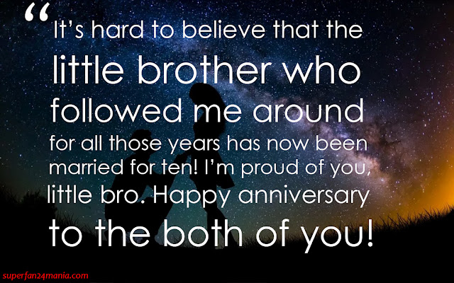 """""""It's hard to believe that the little brother who followed me around for all those years has now been married for ten! I'm proud of you, little bro. Happy anniversary to the both of you!"""""""