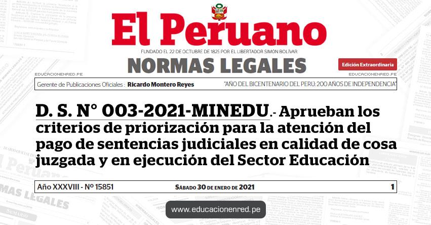 D. S. N° 003-2021-MINEDU.- Decreto Supremo que aprueba los criterios de priorización para la atención del pago de sentencias judiciales en calidad de cosa juzgada y en ejecución del Sector Educación