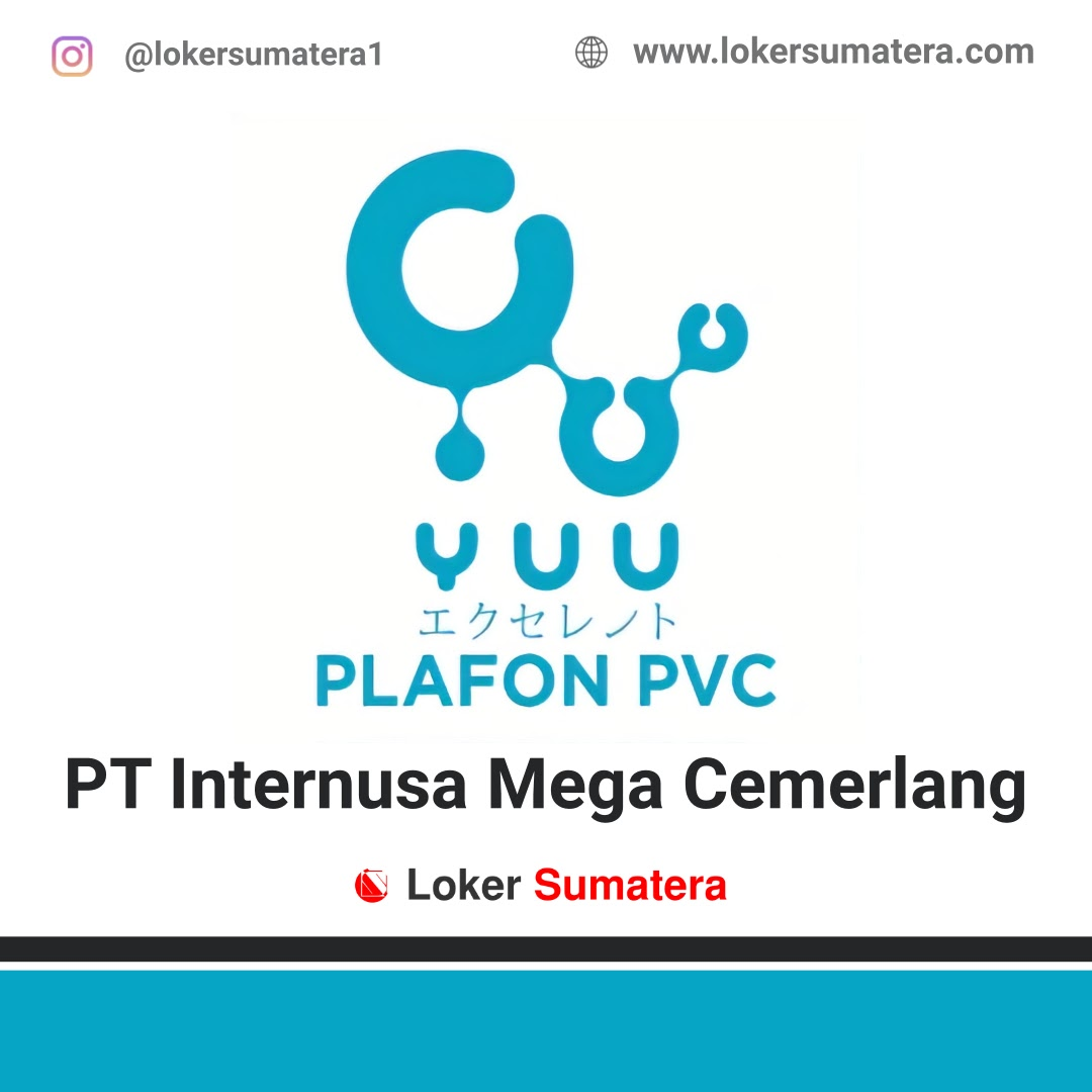 Lowongan Kerja Pekanbaru: PT Internusa Mega Cemerlang (Yuu Plafon PVC) September 2020