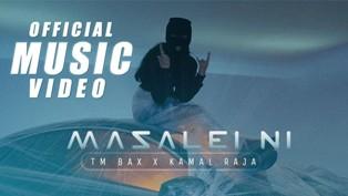 Masalei ni Lyrics- TM Bax & Kamal Raja